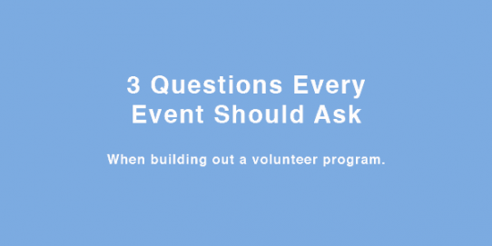3 Questions EVERY Event Should Ask When Creating a Fan Volunteer Labor Program